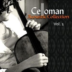 Celloman Acoustic Vol 1